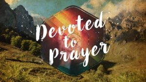 devoted-to-prayer-TITLE-676x380